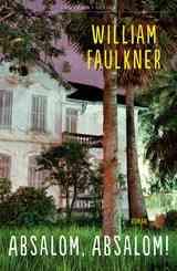 William Faulkner, Absalom, Absalom! - zijn magnum opus