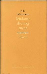 A.L. Sötemann, Dichters die nog maar namen lijken